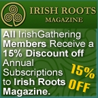 15% Off alll subscriptions to Irish Roots Magazine for Irishgathering members.